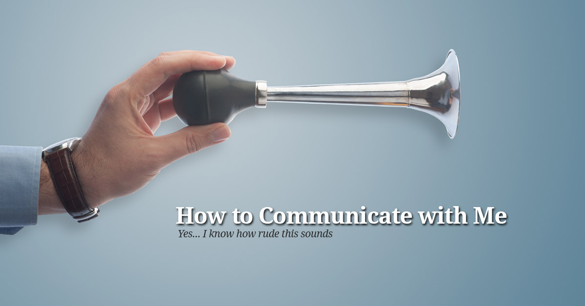 How to Communicate with Me
